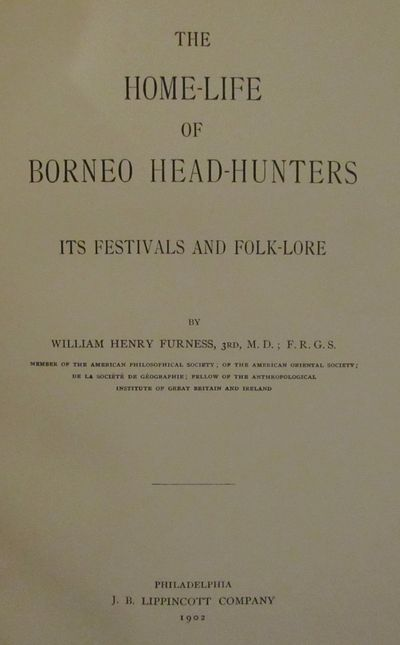 Image for The Home-Life of Borneo Head-Hunters: Its Festivals and Folk-Lore