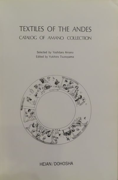 Image for Textiles of the Andes; Catalog of Amano Collection