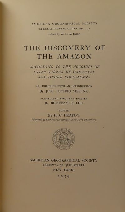 Image for The Discovery of the Amazon According to the Account of Friar Gaspar De  Caraval and Other Documents American Geographical Society Special  Publication No. 17