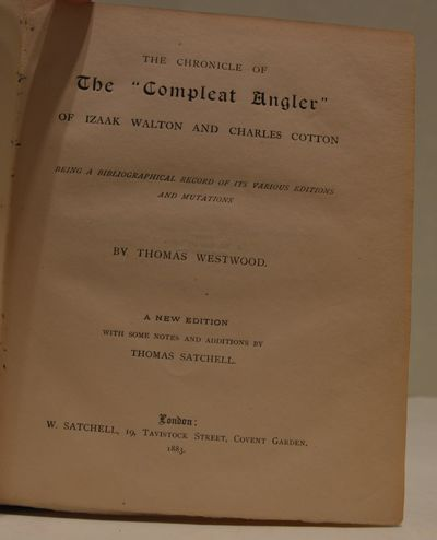 Image for The Chronicle of The 'Compleat Angler' of Izaac Walton and Charles Cotton.  Being a bibliographical record of its various phases and mutations.