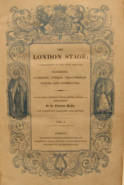 Image for London Stage.   A Collection of the Most Reputed Tragedies, Comedies,  Melo-Dramas, Farces and Interludes.  Accurately Printed From Acting  Copies, As Performed at the Theatres Royal, and Carefully Collated and  Revised. Four volume set.