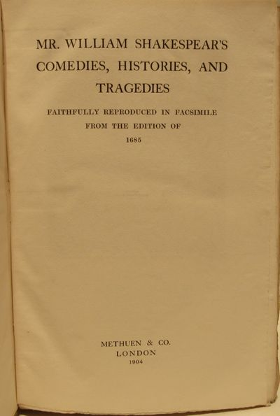 Image for Mr. William Shakespeare's Comedies, Histories, Tragedies. Faithfully  Reproduced in Facsimile from the edition of 1685