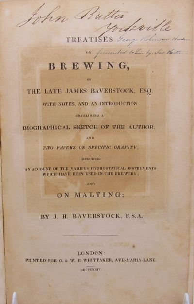 Image for Treatises on Brewing by the late James Baverstock, Esq. With notes and an  introduction containing a biographical sketch of the author, and two  papers on specific gravity, including an account of the various  hydrostatical instruments which have been used in the brewery; and on  malting.