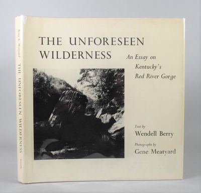 Image for The Unforeseen Wilderness. An essay on Kentucky's Red River Gorge.