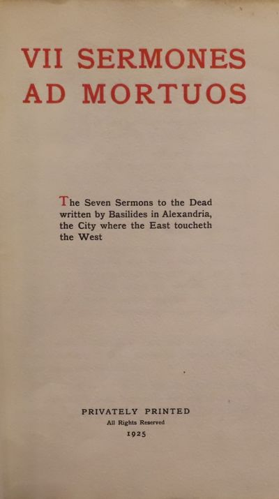 Image for VII Sermones ad Mortuos.   The Seven Sermons to the Dead written by Basilides in Alexandria, the City where the East toucheth the West