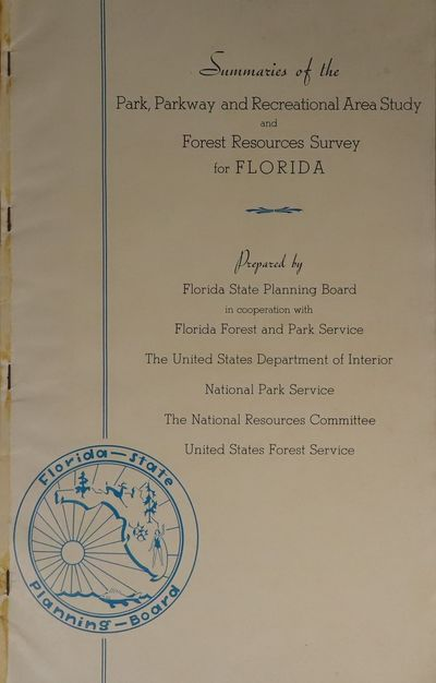 Image for Summaries of the park, parkway and recreational area study and forest resources survey for Florida. Prepared by Florida State planning board in cooperation with Florida Forest and park service, the United States Department of interior, National park service, the National resources committee, United States Forest service.