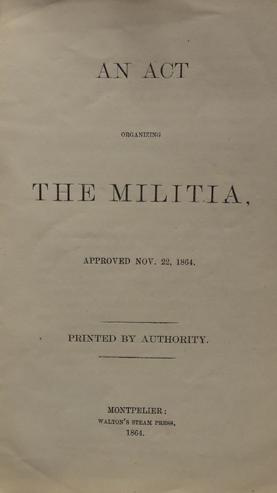 Image for An Act Organizing the Militia, approved November 22, 1864