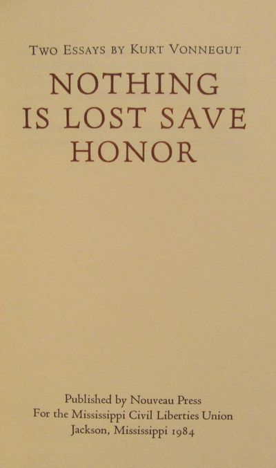 Image for Nothing Is Lost Save Honor Two Essays by Kurt Vonnegut. Deluxe edition.  One of only forty copies.